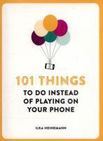 101 Things To Do Instead of Playing on Your Phone