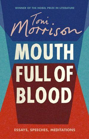 A Mouth Full of Blood Essays Speeches and Medita