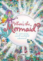 Where's the Mermaid A mermazing under-the-sea sea
