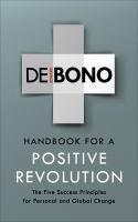 Handbook for a Positive Revolution The Five Succe