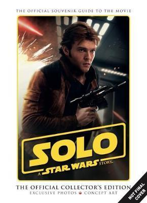 Solo - A Star Wars Story The Official Collector's Edition