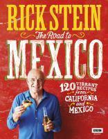 Rick Stein Mexico and California
