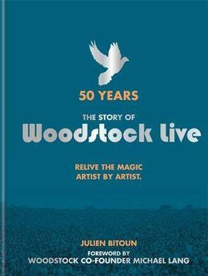 50 Years The Story of Woodstock Live