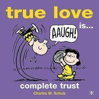PEANUTS GIFT BKS TRUE LOVE IS COMP TRUST