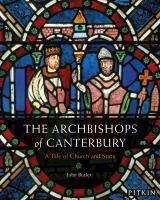 The Archbishops Of Canterbury A Tale Of Church An