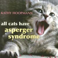 ALL CATS HAVE ASPERGERs SYNDROME