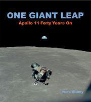 One Giant Leap  Apollo 11 Forty Years On