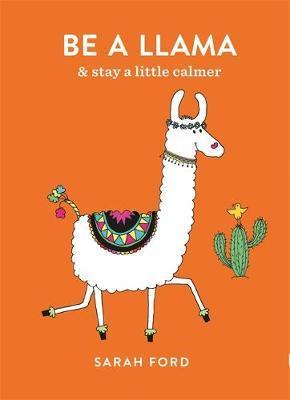 Be a Llama and be a little calmer