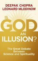 Is God an Illusion? The Great Debate Between Science and    Spiritua