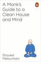 Buddhist Monk's Guide to a Clean House and Mind A