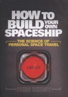 HOW TO BUILD YOUR OWN SPACESHIP THE SCIENCE OF PERSONAL