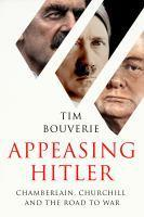 Appeasing Hitler Chamberlain Churchill and the R
