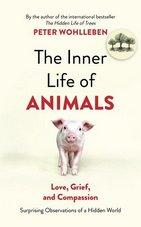 The Inner Life of Animals Love Grief and Compas