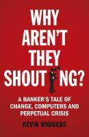 Why Aren't They Shouting? A Banker's Tale of Chan