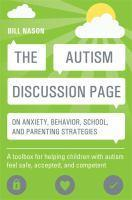 The Autism Discussion Page on Anxiety Behavior School and   Parenting Strategies A Toolbox for Helping Children with Au