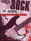 ROCK GIG JOURNAL THE