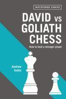 David vs Goliath Chess How to Beat a Stronger Pla