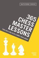 365 Chess Master Lessons Take One a Day to Be a B
