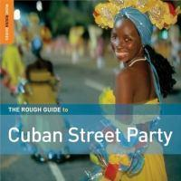 The Rough Guide To Cuban Street Party