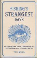 Fishing's Strangest Days Extraordinary But True Stories Fromover ThreeHundredYe