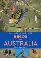 Australian Geographic Naturalist's Guide to Birds