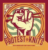 Protest Knits Got needles? Get knitting