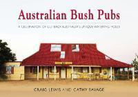 Australian Bush Pubs Updated Edition H/C