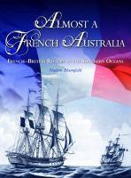 Almost a French Australia French-British Rivalry in the     Southern Oceans