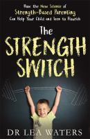 The Strength Switch How the New Science of Streng