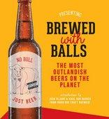 Brewed with Balls The Most Outlandish Beers on th