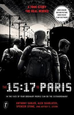 15 17 to Paris The True Story of a Terrorist a T