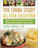 China Study All-Star Collection Whole Food Plant-Based      Recipes from Your Favorite Vegan Chefs
