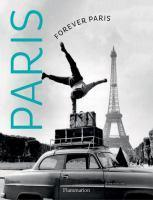 Forever Paris Timeless Photographs of the City